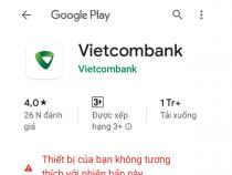 Lỗi App Vietcombank không tương thích với điện thoại và cách xử lý