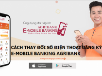 Cách đổi số điện thoại đăng ký E-mobile banking Agribank