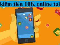 Top 10 App kiếm tiền 10k online cho học sinh, sinh viên không cần vốn 2021