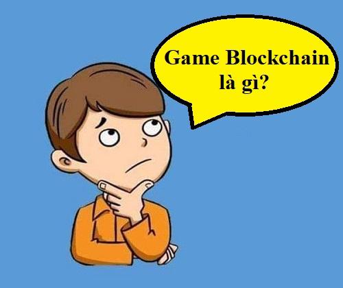 game-blockchain-la-gi