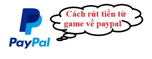 cach-rut-tien-tu-game-ve-paypal